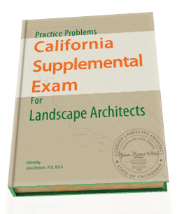 Practice Problems for the California Supplemental Exam for Landscape Architects Study Guide